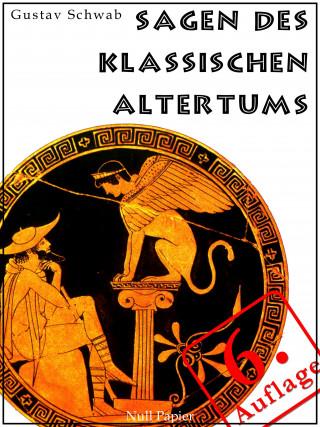 Gustav Schwab: Sagen des klassischen Altertums
