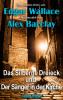 Edgar Wallace, Alex Barclay: Das Silberne Dreieck und Der Sänger in der Kirche
