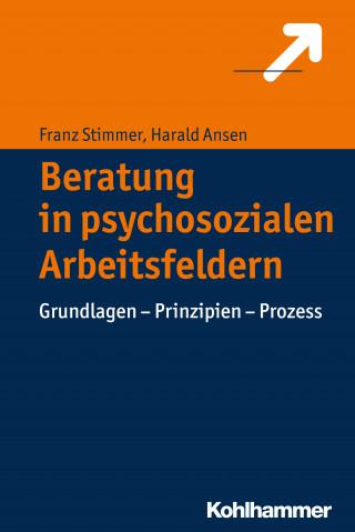 Franz Stimmer, Harald Ansen: Beratung in psychosozialen Arbeitsfeldern