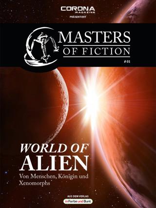 Elias Albrecht, Eric Zerm: Masters of Fiction 1: World of Alien - Von Menschen, Königin und Xenomorphs