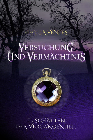 Cecilia Ventes: Versuchung und Vermächtnis, Teil 1