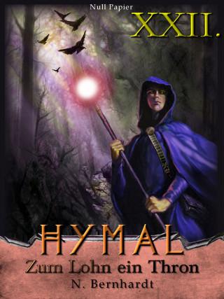 N. Bernhardt: Der Hexer von Hymal, Buch XXII: Zum Lohn ein Thron
