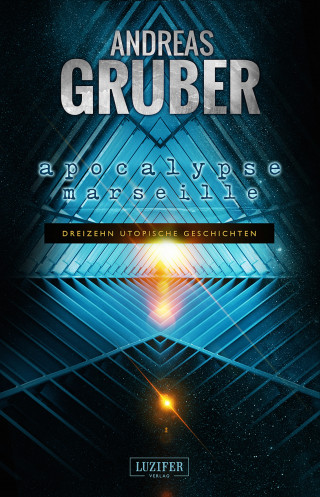 Andreas Gruber: APOCALYPSE MARSEILLE