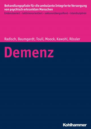 Jeanett Radisch, Johanna Baumgardt, Elina Touil, Jörn Moock, Wolfram Kawohl, Wulf Rössler: Demenz
