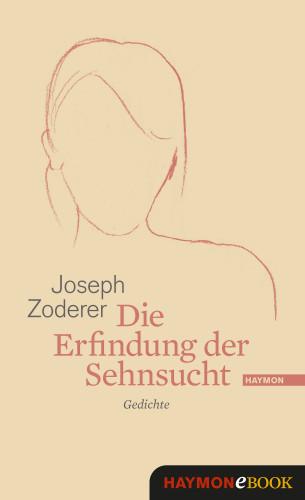Joseph Zoderer: Die Erfindung der Sehnsucht