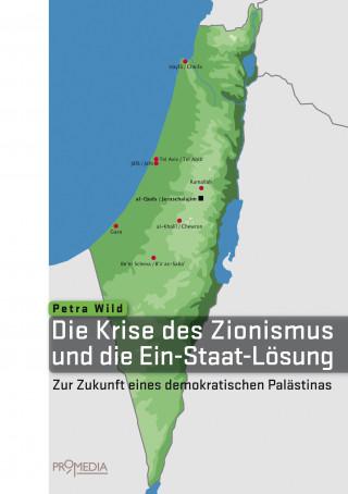Petra Wild: Die Krise des Zionismus und die Ein-Staat-Lösung