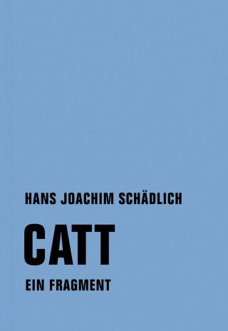 Hans Joachim Schädlich: Catt