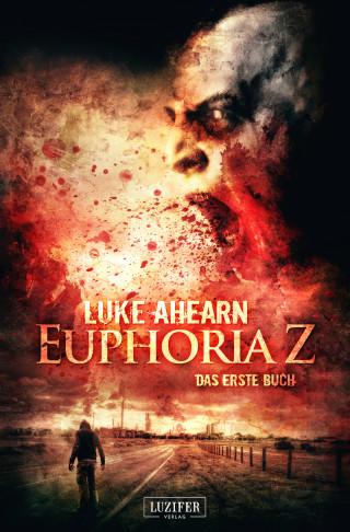 Luke Ahearn: EUPHORIA Z