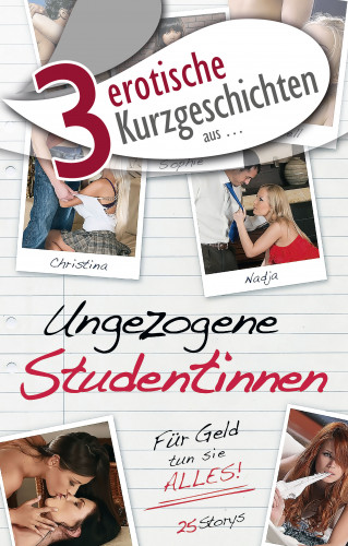 """Dave Vandenberg, Lisa Cohen, Sarah Lee: 3 erotische Kurzgeschichten aus: """"Ungezogene Studentinnen"""""""