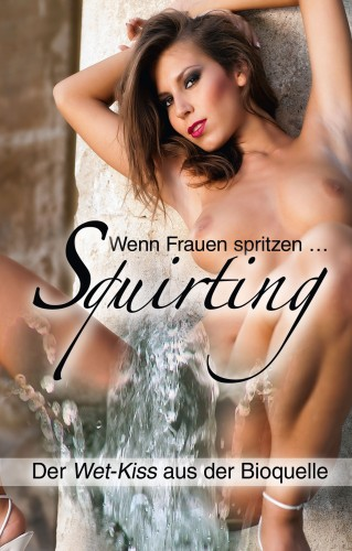 Ina Stein: Squirting