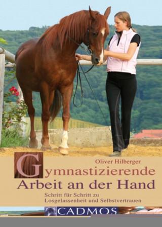 Oliver Hilberger: Gymnastizierende Arbeit an der Hand