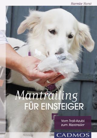 Harmke Horst: Mantrailing für Einsteiger