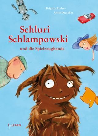 Brigitte Endres: Schluri Schlampowski und die Spielzeugbande