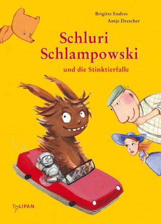 Brigitte Endres: Schluri Schlampowski und die Stinktierfalle