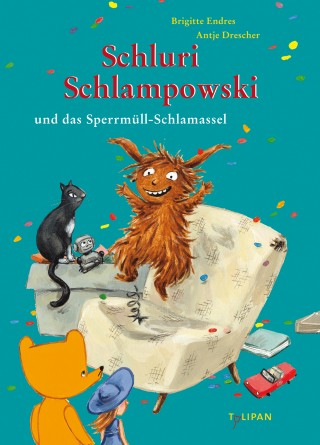 Brigitte Endres: Schluri Schlampowski und das Sperrmüll-Schlamassel