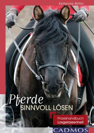 Katharina Möller: Pferde sinnvoll lösen