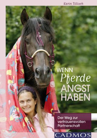 Karin Tillisch: Wenn Pferde Angst haben