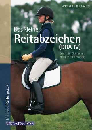 Anne-Katrin Hagen: Das kleine Reitabzeichen (DRA IV)