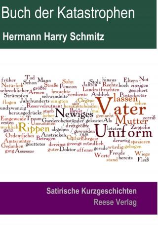 Hermann Harry Schmitz: Buch der Katastrophen