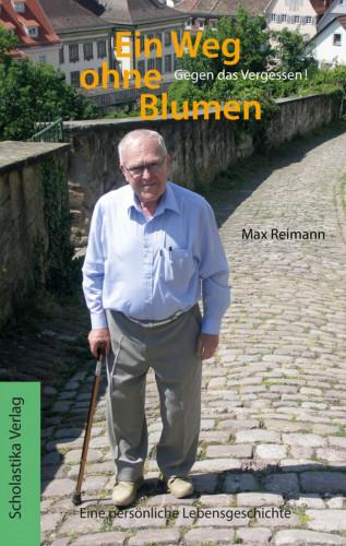 Max Reimann: Ein Weg ohne Blumen
