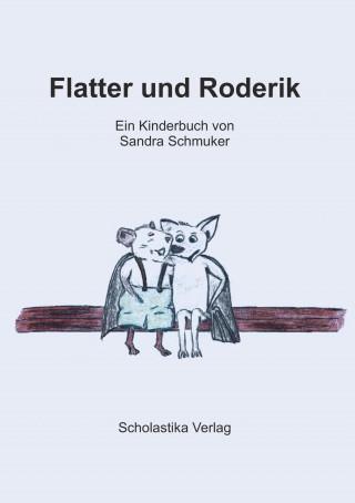 Sandra Schmuker: Flatter und Roderik