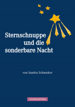Sandra Schmuker: Sternschnuppe und die sonderbare Nacht