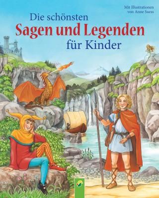 Karla S. Sommer: Die schönsten Sagen und Legenden für Kinder