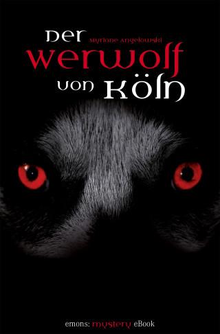 Myriane Angelowski: Der Werwolf von Köln