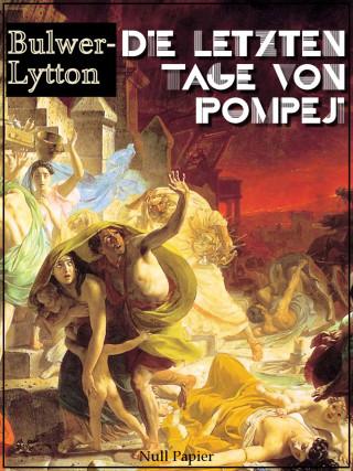 Edward Bulwer-Lytton: Die letzten Tage von Pompeji
