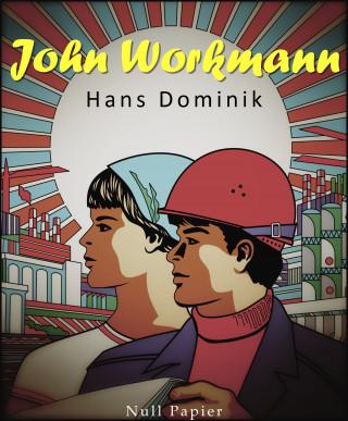Hans Dominik: John Workman