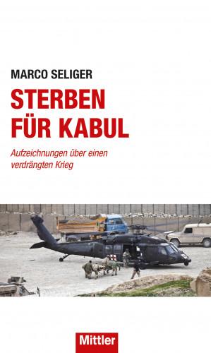 Marco Seliger: Sterben für Kabul