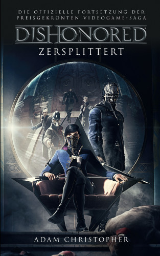 Adam Christopher: Dishonored: Zersplittert