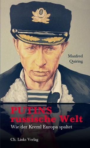 Manfred Quiring: Putins russische Welt