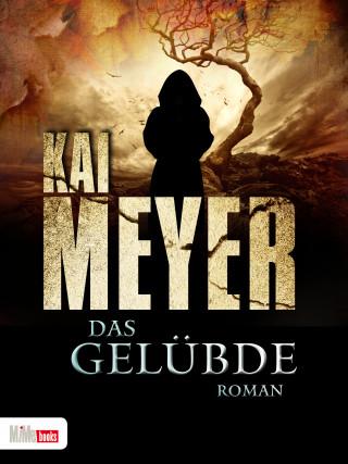 Kai Meyer: Das Gelübde