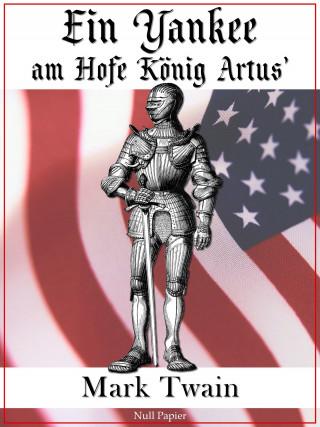 Mark Twain: Ein Yankee am Hofe König Artus'