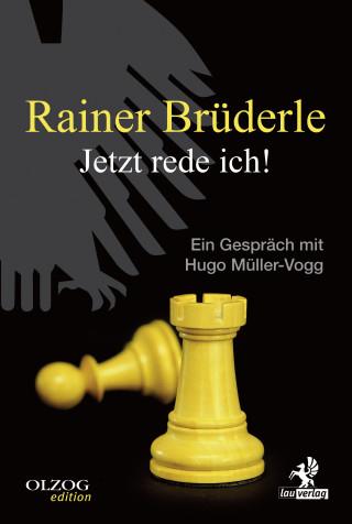 Hugo Müller-Vogg: Rainer Brüderle - Jetzt rede ich!