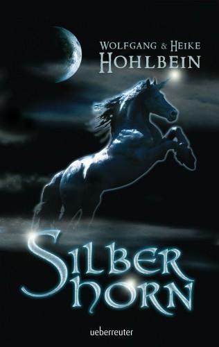 Wolfgang Hohlbein, Heike Hohlbein: Silberhorn