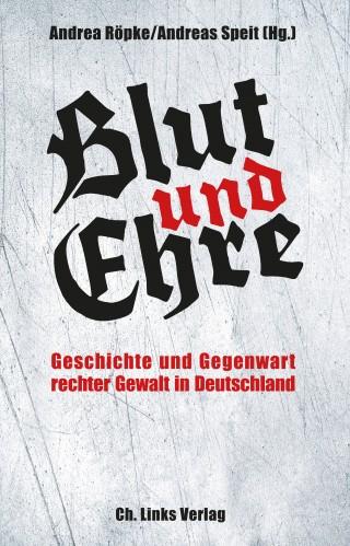 Andrea Röpke, Andreas Speit: Blut und Ehre