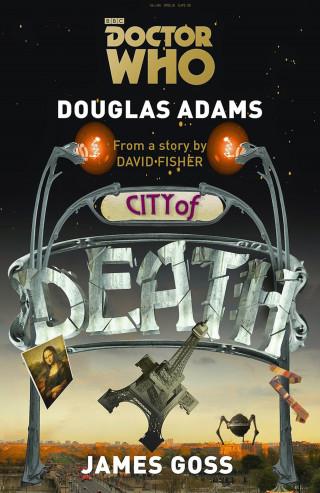 Douglas Adams, James Goss: Doctor Who: Die Stadt des Todes