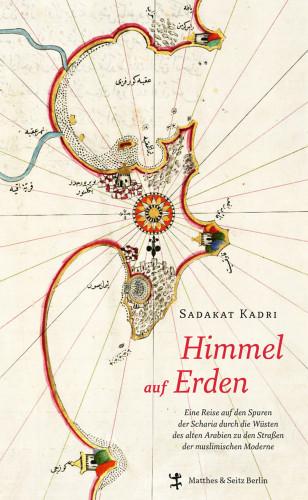 Sadakat Kadri: Himmel auf Erden