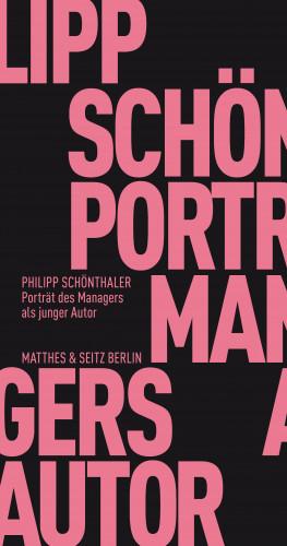 Philipp Schönthaler: Portrait des Managers als junger Autor