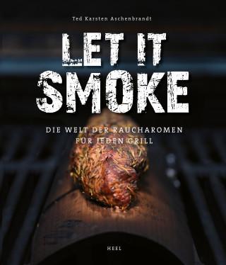 Ted Karsten Aschenbrandt: Let it smoke