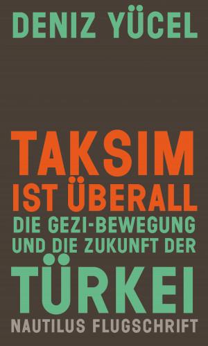 Deniz Yücel: Taksim ist überall
