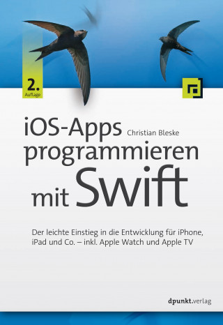 Christian Bleske: iOS-Apps programmieren mit Swift