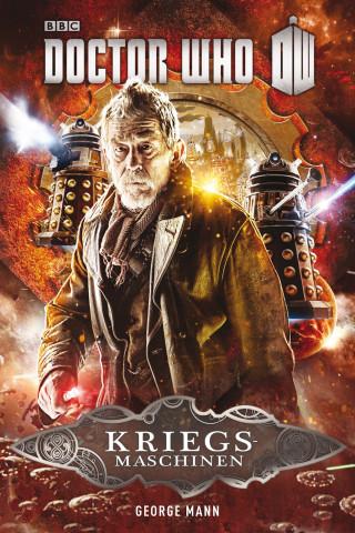 George Mann: Doctor Who: Kriegsmaschinen