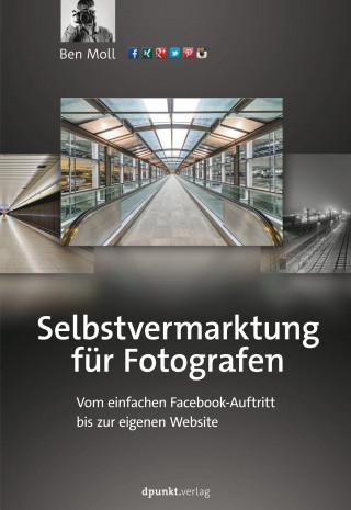 Ben Moll: Selbstvermarktung für Fotografen