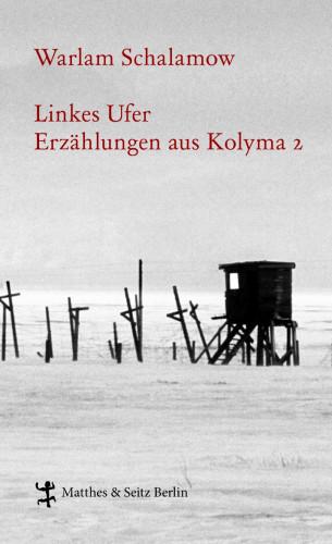 Warlam Schalamow: Linkes Ufer