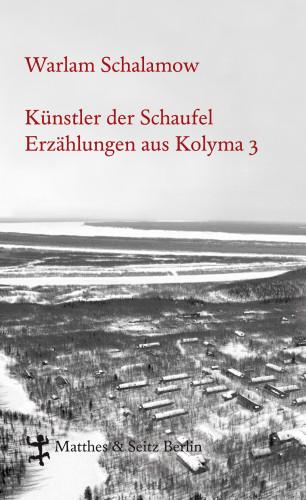 Warlam Schalamow: Künstler der Schaufel