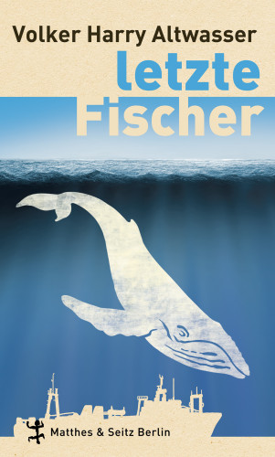 Volker Harry Altwasser: Letzte Fischer