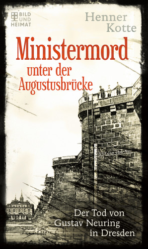 Henner Kotte: Ministermord unter der Augustbrücke